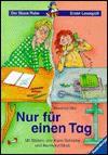 Nur für einen Tag. ( Ab 7 J.). - Manfred Mai, Karin Schliehe, Bernhard Mark