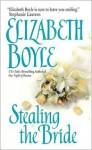Stealing the Bride - Elizabeth Boyle