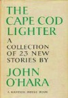 The Cape Cod Lighter - John O'Hara