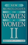 New Monologues for Women by Women II - Liz Engelman, Louise Rozett, Tia Dionne Hodge-Jones