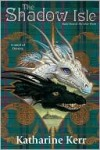 The Shadow Isle (Deverry, #14; The Dragon Mage, #6) - Katharine Kerr