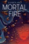 Mortal Fire - Elizabeth Knox