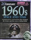 1960s: Space and Time (20th Century Science & Technology) - Steve Parker