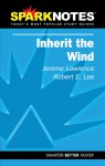 Inherit the Wind (SparkNotes Literature Guide) - Jerome Lawrence, SparkNotes Editors, Robert E. Lee