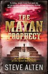 The Mayan Prophecy - Steve Alten