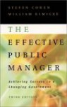 The Effective Public Manager: Achieving Success in a Changing Government - Steven Cohen, William Eimicke