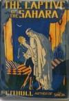 The Captive of the Sahara - E.M. Hull