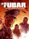 FUBAR - European Theatre of the Damned Vol.1 (Graphic Novel) - Jeff Mccomsey