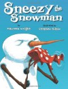 Sneezy the Snowman - Maureen Wright, Stephen Gilpin