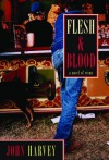 Flesh & Blood - John Harvey