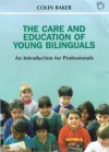 Care and Education of Young Bilinguals - Colin Baker