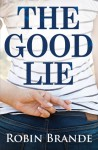 The Good Lie - Robin Brande