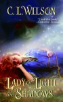 Lady of Light and Shadows - C.L. Wilson, Amy Cardy