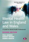 Mental Health Law in England and Wales: A Guide for Mental Health Professionals (Mental Health in Practice Series) - Paul Barber, Robert E. Brown, Debbie Martin