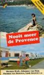 Nooit meer de Provence - Herman Koch, Johannes van Dam, Harmen van Straaten, Luuk Gruwez, John Jansen van Galen, Rinus Ferdinandusse, Ewoud Sanders