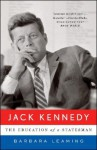 Jack Kennedy: The Education of a Statesman - Barbara Leaming