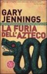 La furia dell'azteco - Gary Jennings