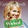 A Little Bit Wicked (Audio) - Kristin Chenoweth, Joni Rodgers