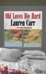 Old Loves Die Hard (Mac Faraday Mystery #2) - Lauren Carr