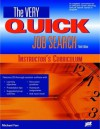 The Very Quick Job Search: Instructor's Curriculum - Michael J. Farr