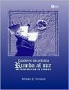 Rumbo Al Sur. Cuaderno de Practica - Alfredo Torrejon