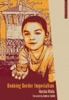Undoing Border Imperialism - Harsha Walia, Andrea Smith
