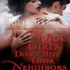 Nice Girls Don't Bite Their Neighbors - Molly Harper, Amanda Ronconi