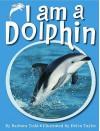 I Am A Dolphin (I Am A ...) - Barbara Todd, Helen Taylor