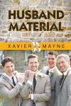 Husband Material - Xavier Mayne