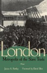 London, Metropolis of the Slave Trade - James A. Rawley, David Eltis