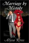 Marriage by Mistake - Alyssa Kress