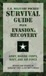 The U.S. Military Pocket Survival Guide: Plus Evasion & Recovery - United States Army, Marine Corps, United States Department of the Navy, Air Force