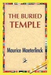 The Buried Temple - Maurice Maeterlinck