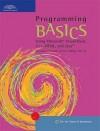 Programming Basics: Using Microsoft Visual Basic, C++, HTML, and Java - Todd Knowlton, Karl Barksdale, E. Shane Turner