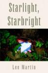 Starlight, Starbright - Lee Martin