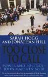 Too Close to Call - Sarah Hogg, Jonathan Hill
