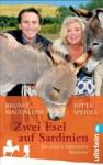 Zwei Esel auf Sardinien: Ein deutsch-italienisches Abenteuer (German Edition) - Jutta Speidel, Bruno Maccallini, Katharina Schmidt, Barbara Neeb