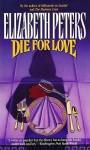 Die for Love [With Earbuds] (Audio) - Elizabeth Peters, Grace Conlin