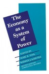 The Economy as a System of Power - Marc R. Tool, Warren J. Samuels