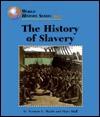 The History Of Slavery (World History) - Norman L. Macht, Mary Hull