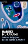 Crónica del pájaro que da cuerda al mundo - Haruki Murakami