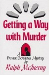 Getting a Way With Murder - Ralph McInerny