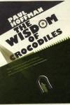 The Wisdom Of Crocodiles - Paul Hoffman
