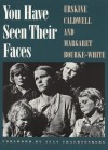 You Have Seen Their Faces - Erskine Caldwell, Margaret Bourke-White, Alan Trachtenberg