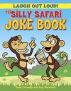 The Silly Safari Joke Book - Sean Connolly, Kay Barnham