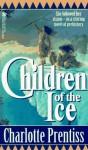 Children of the Ice - Charlotte Prentiss