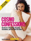 Cosmo Confessions: Hundreds of Absolutely Shameful, Scandalous, and Sexy Real-Life Tales! - Cosmopolitan Magazine, Cosmopolitan Magazine