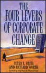 The Four Levers Of Corporate Change - Peter L. Brill, Richard Worth