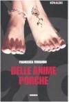 Belle anime porche - Francesca Ferrando
