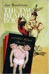 The Two-headed Boy: and Other Medical Marvels - Jan Bondeson